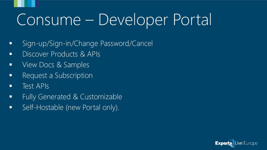 Consume – Developer Portal ▪ Sign-up/Sign-in/Ch...