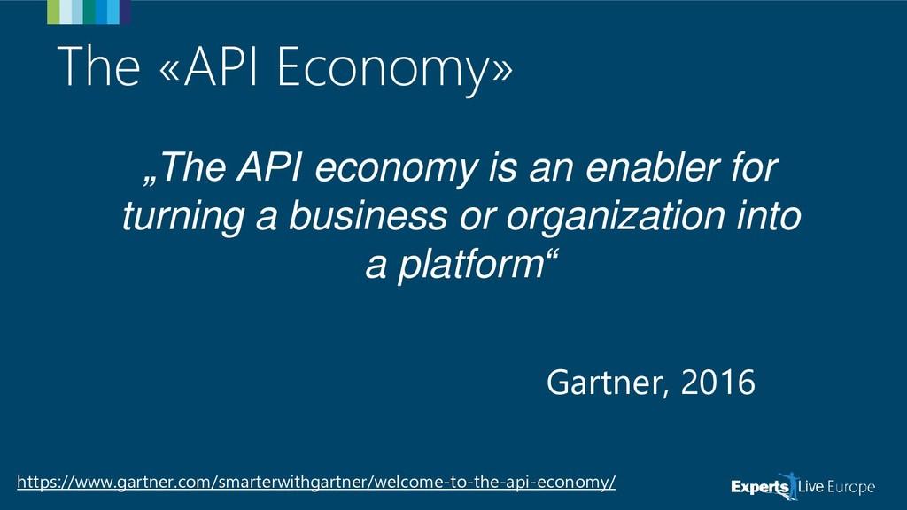 "The «API Economy» ""The API economy is an enable..."