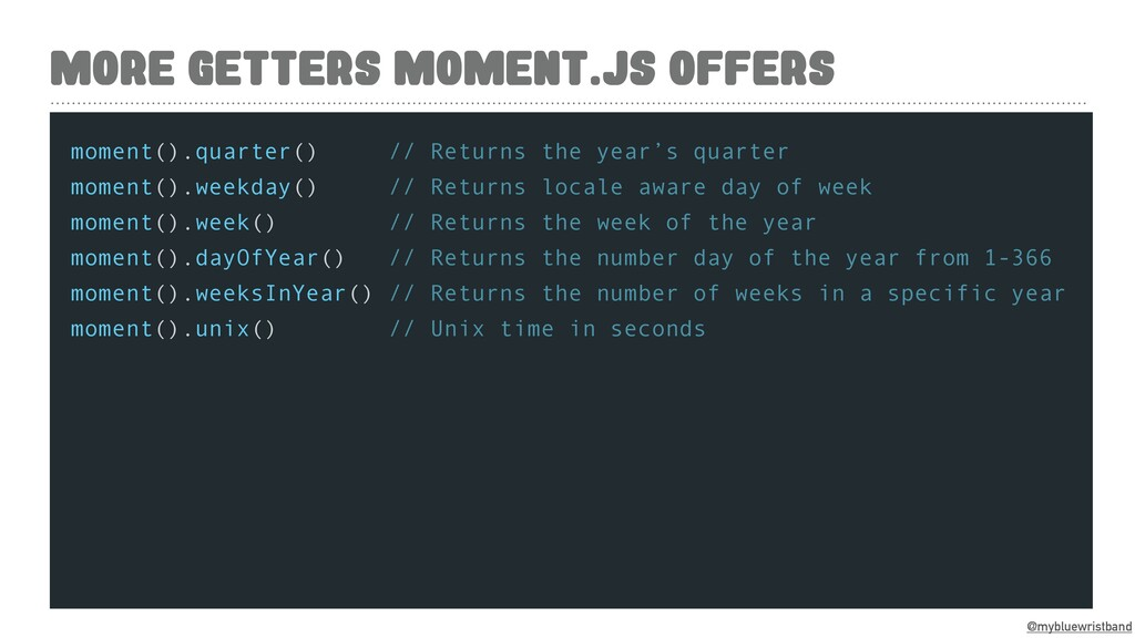 @mybluewristband MORE GETTERS MOMENT.JS OFFERS ...