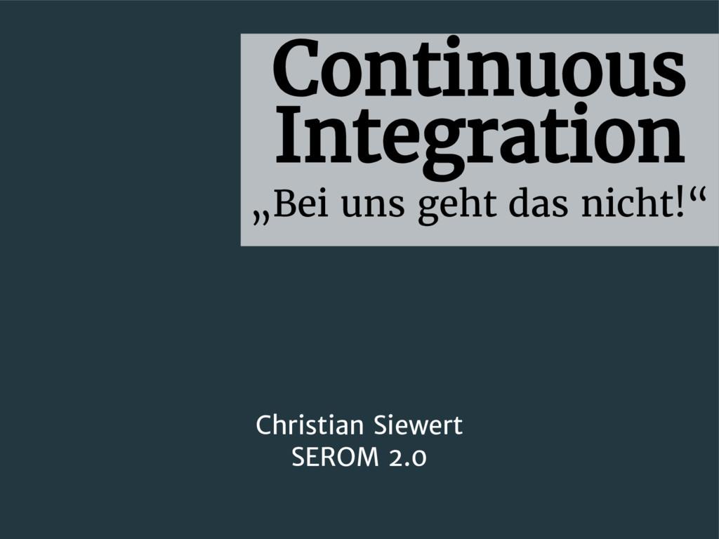 """Integration """"Bei uns geht das nicht!"""" Christian..."""