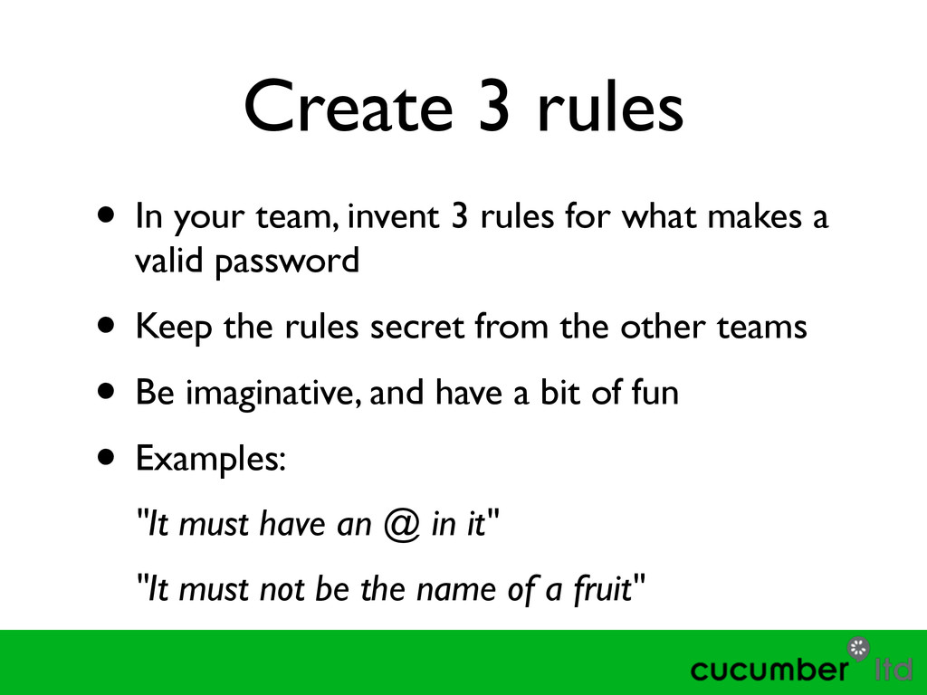 Create 3 rules • In your team, invent 3 rules f...