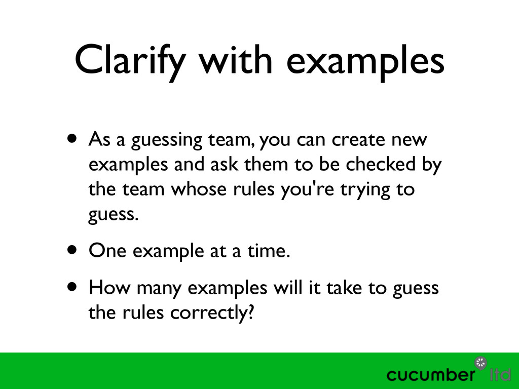 Clarify with examples • As a guessing team, you...