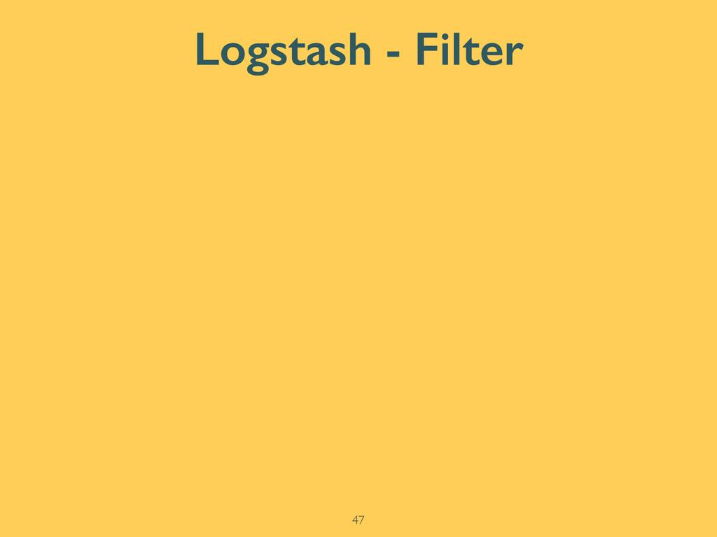 Logstash - Filter 47