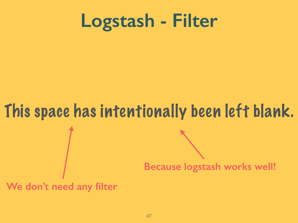 Logstash - Filter 47 This space has intentional...