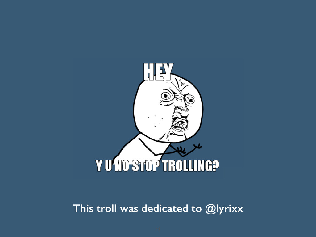 This troll was dedicated to @lyrixx 48