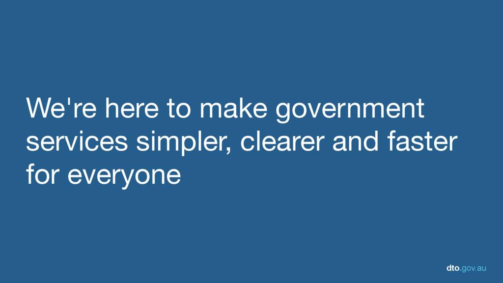 dto.gov.au We're here to make government servic...