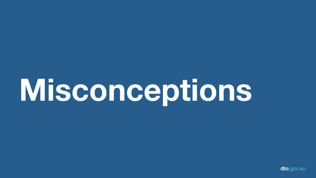 dto.gov.au Misconceptions
