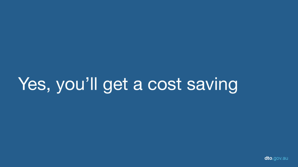 dto.gov.au Yes, you'll get a cost saving