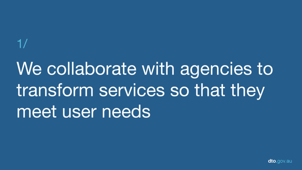 dto.gov.au 1/  We collaborate with agencies to ...