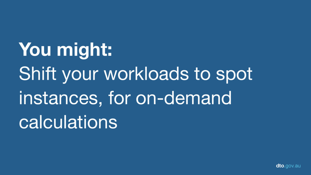 dto.gov.au You might: Shift your workloads to s...