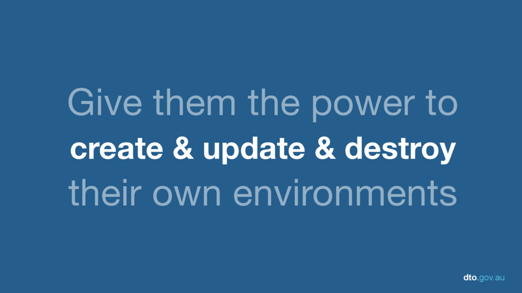 dto.gov.au Give them the power to  create & upd...