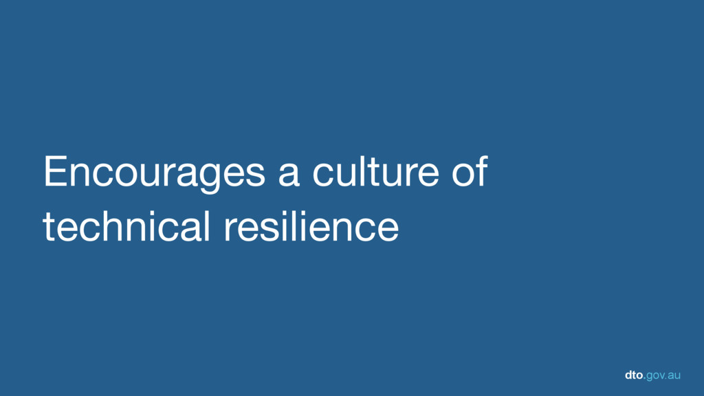 dto.gov.au Encourages a culture of technical re...