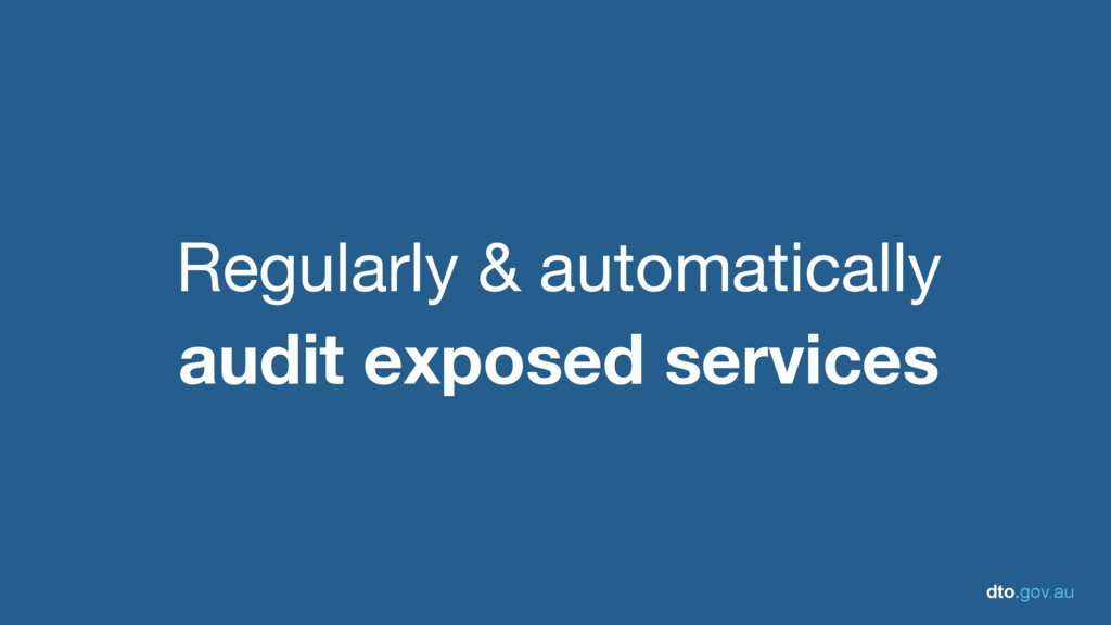 dto.gov.au Regularly & automatically  audit exp...