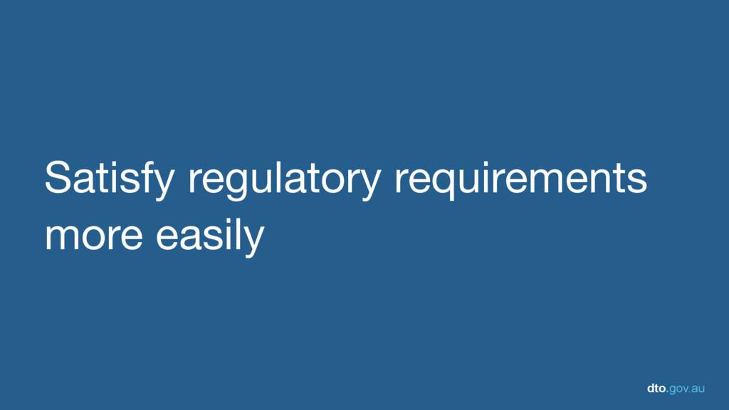 dto.gov.au Satisfy regulatory requirements more...