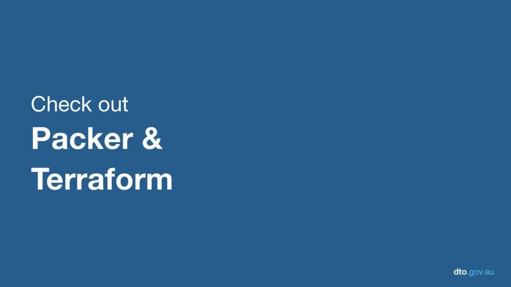 dto.gov.au Check out  Packer & Terraform