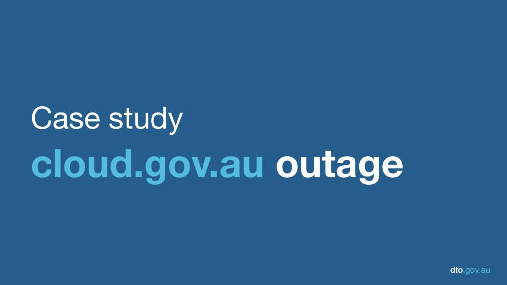 dto.gov.au Case study  cloud.gov.au outage