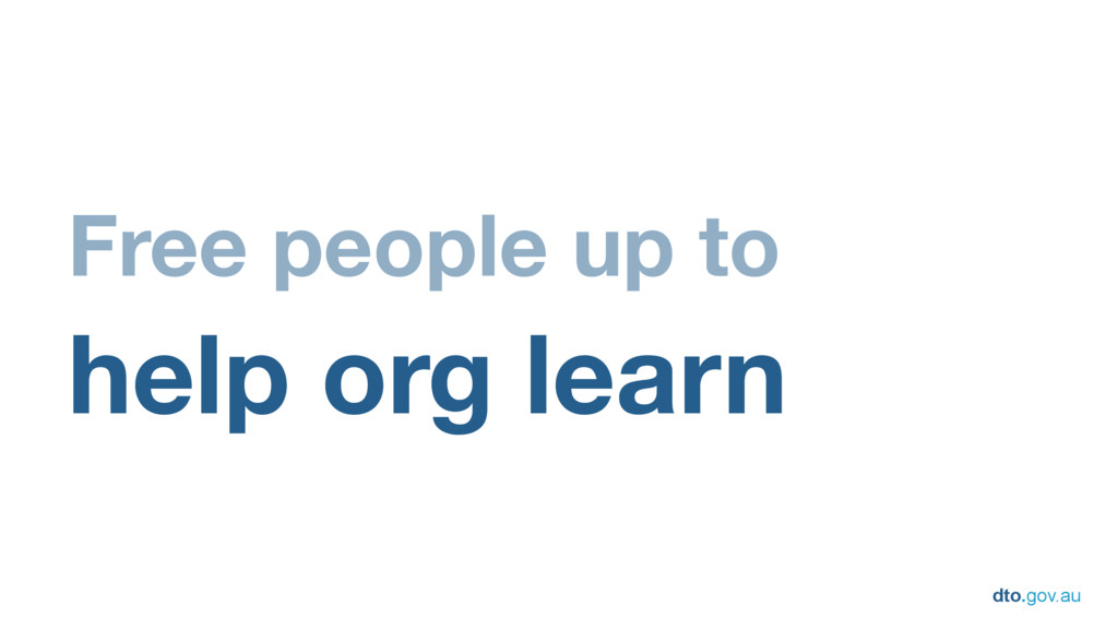 dto.gov.au Free people up to help org learn