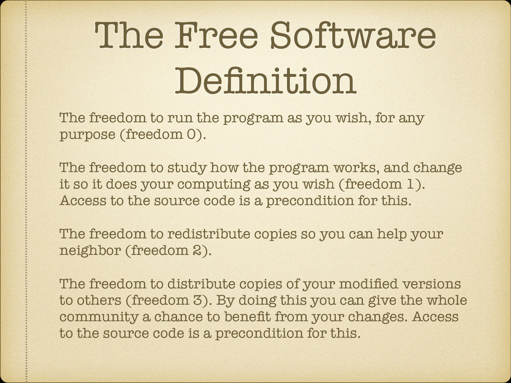 The Free Software Definition The freedom to run ...