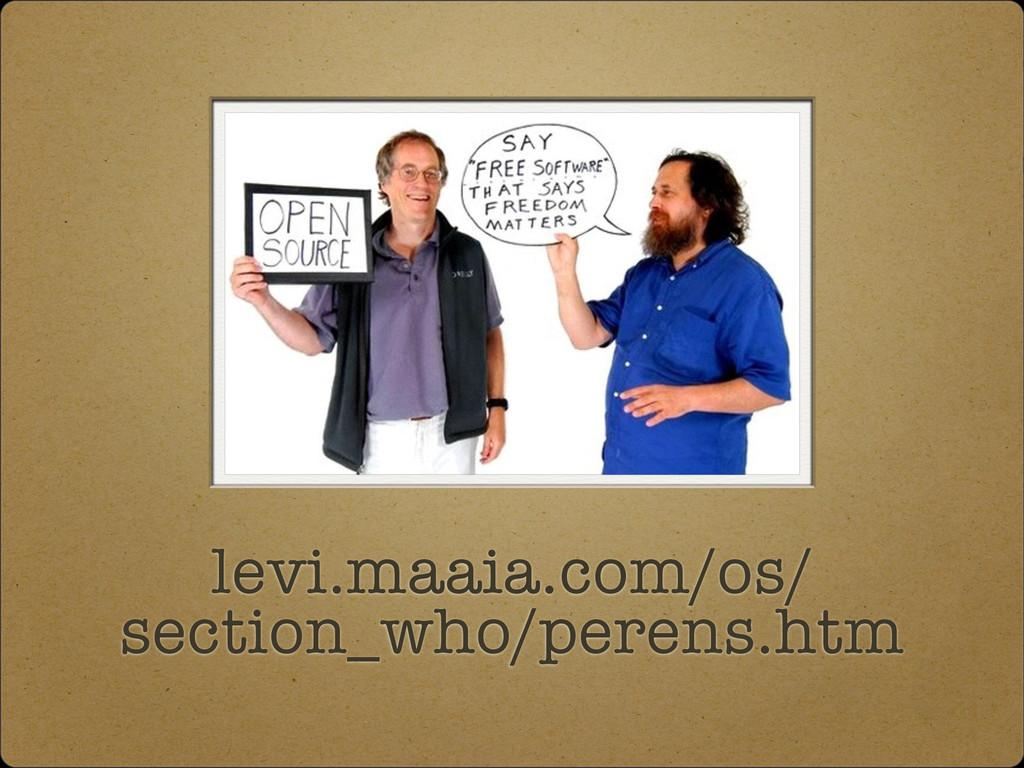 levi.maaia.com/os/ section_who/perens.htm