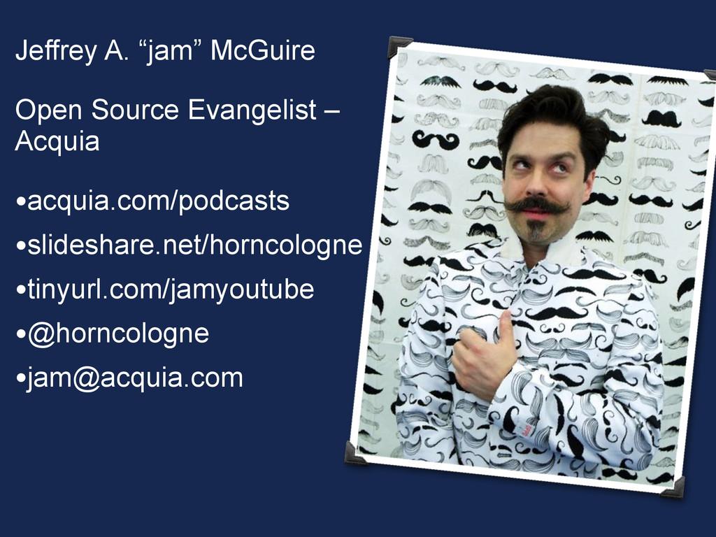"""Jeffrey A. """"jam"""" McGuire Open Source Evangelist..."""