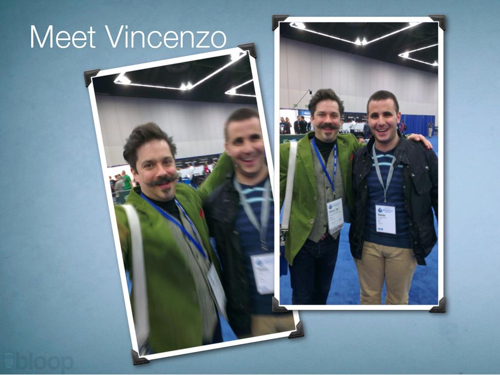 Meet Vincenzo