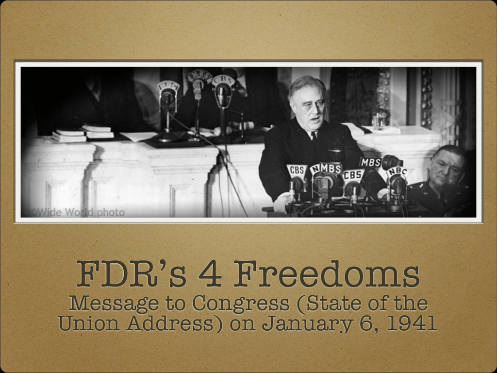FDR's 4 Freedoms Message to Congress (State of ...