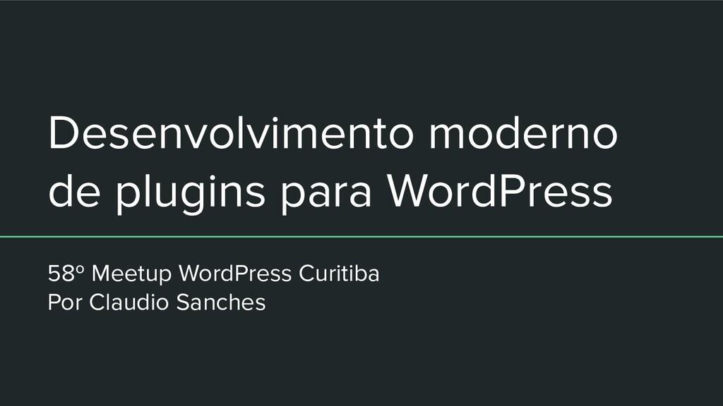 Desenvolvimento moderno de plugins para WordPre...
