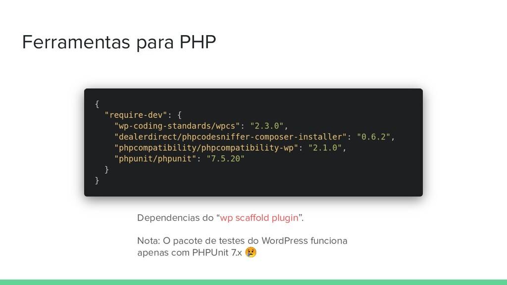"Ferramentas para PHP Dependencias do ""wp scaffol..."