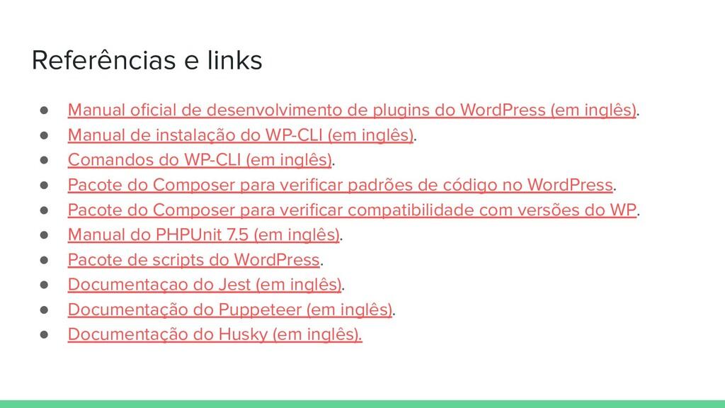 Referências e links ● Manual oficial de desenvol...