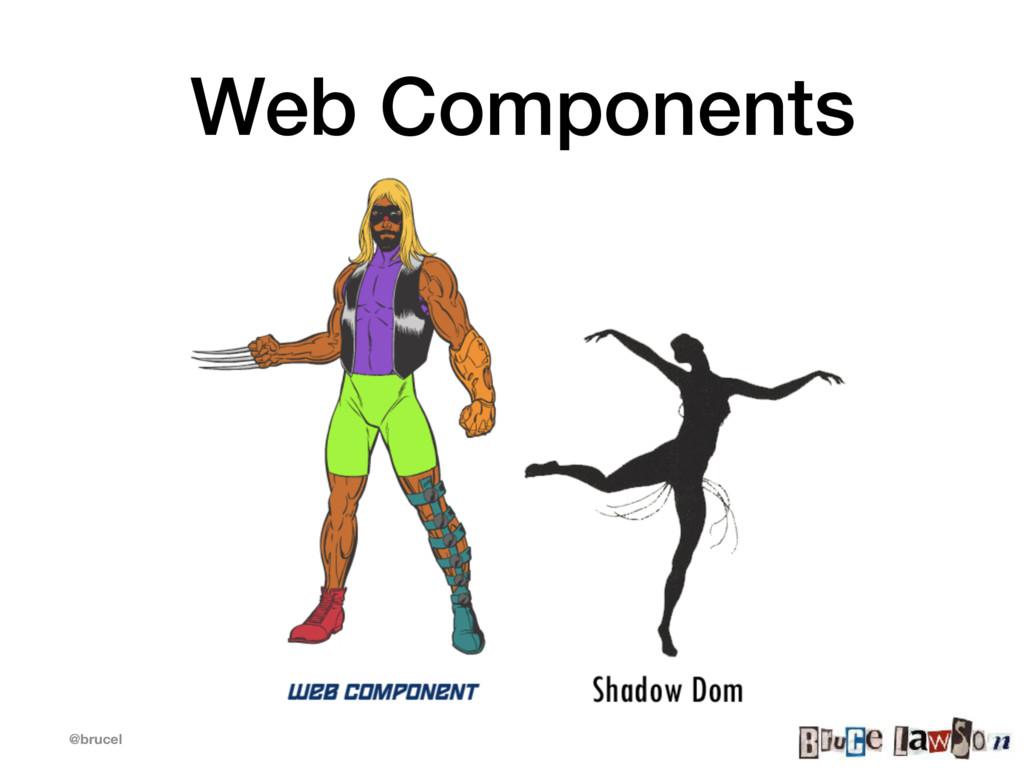 @brucel Web Components