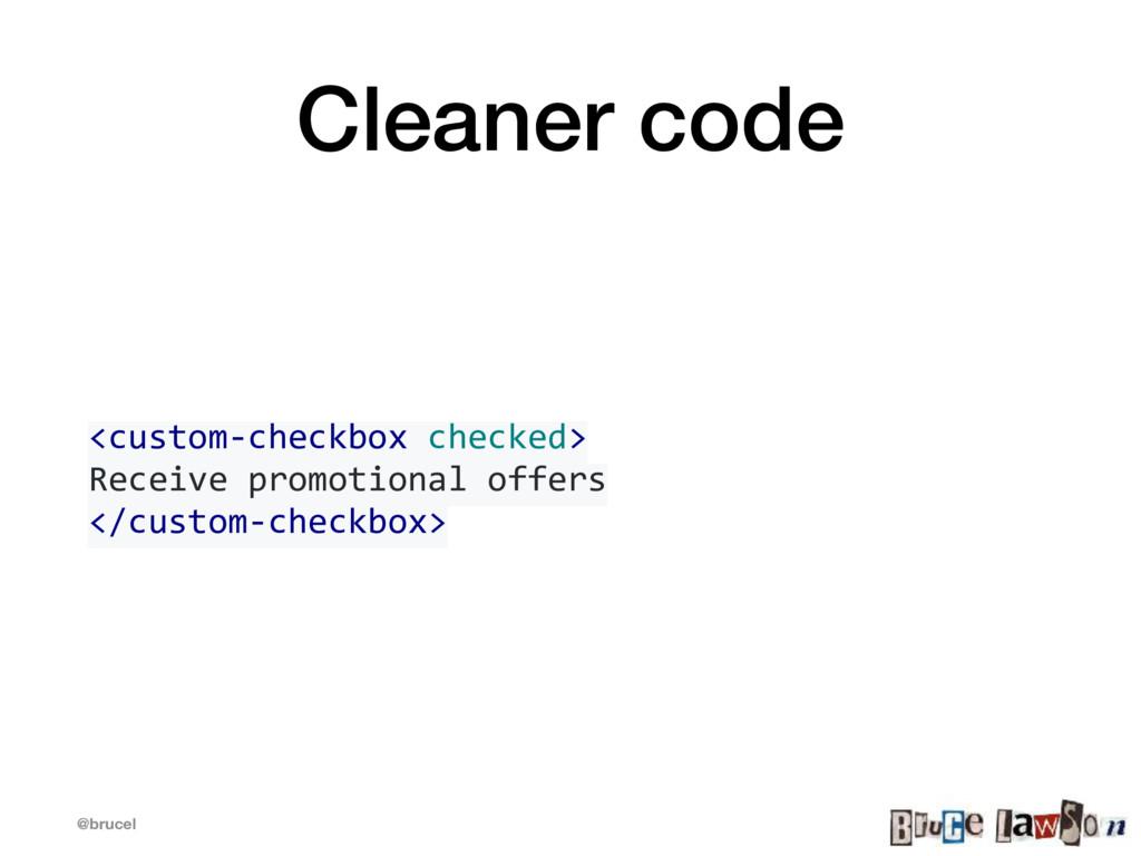 @brucel Cleaner code <custom-checkbox checked> ...