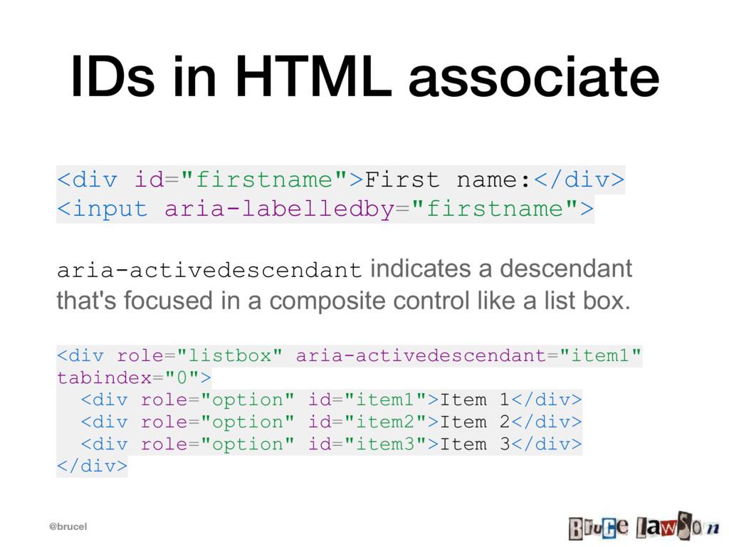 """@brucel IDs in HTML associate <div id=""""firstnam..."""