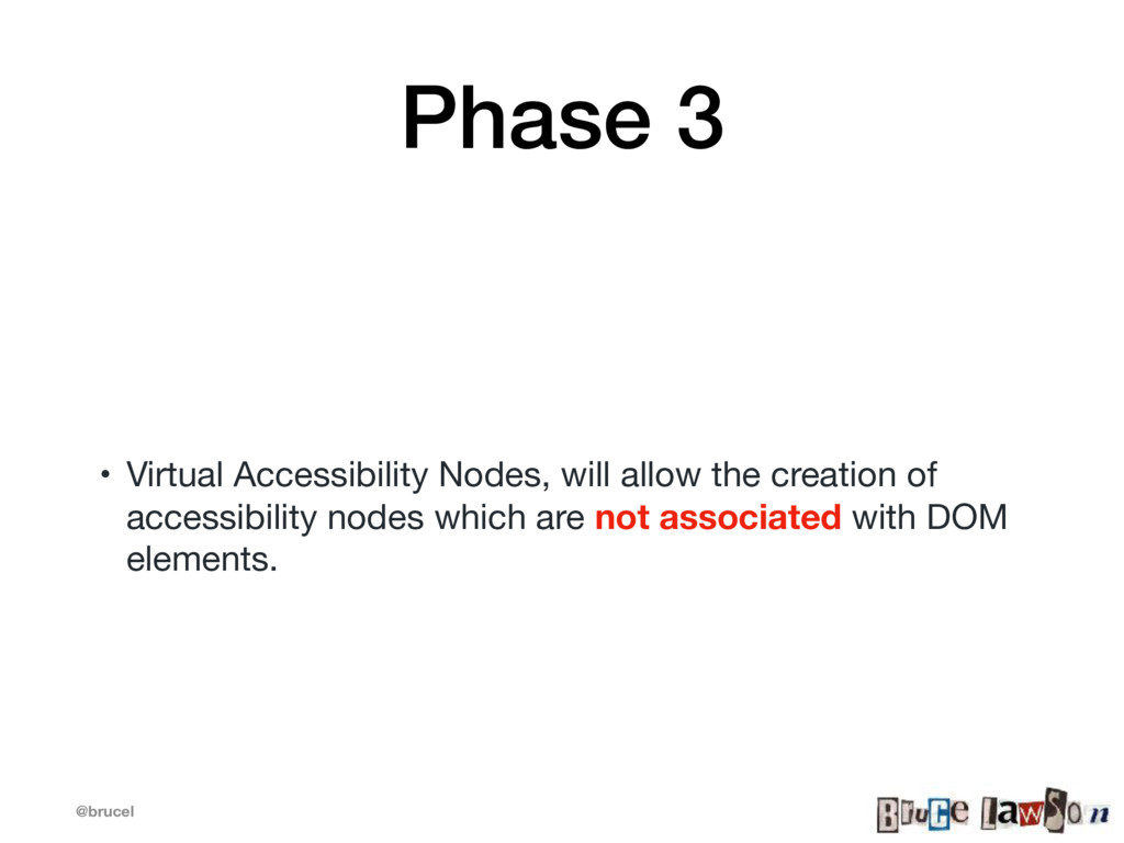 @brucel Phase 3 • Virtual Accessibility Nodes, ...