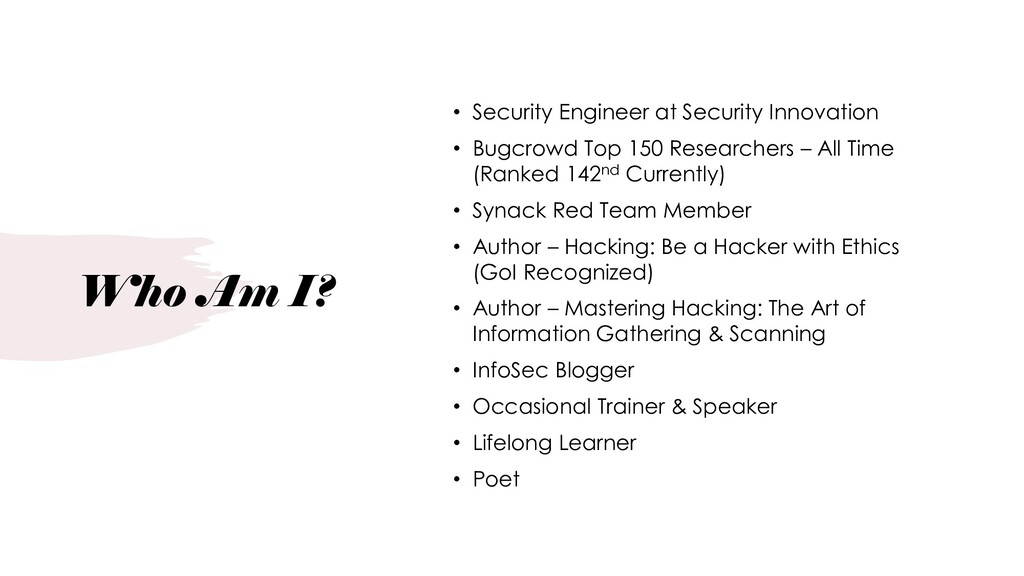 Who Am I? • Security Engineer at Security Innov...