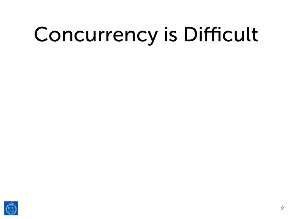 Concurrency is Difficult 2