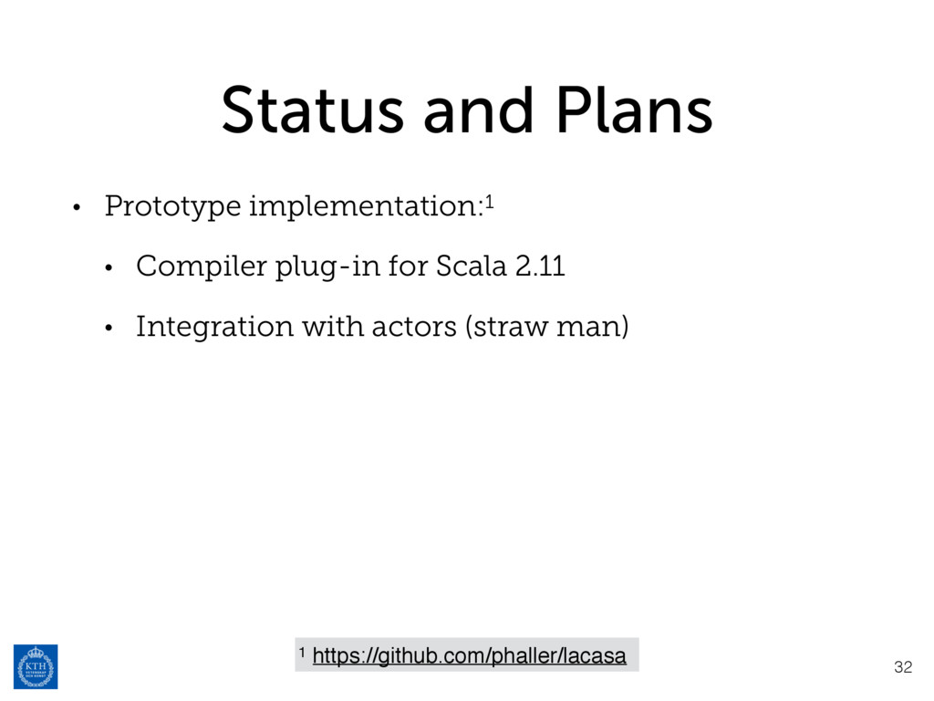 Status and Plans • Prototype implementation:1 •...