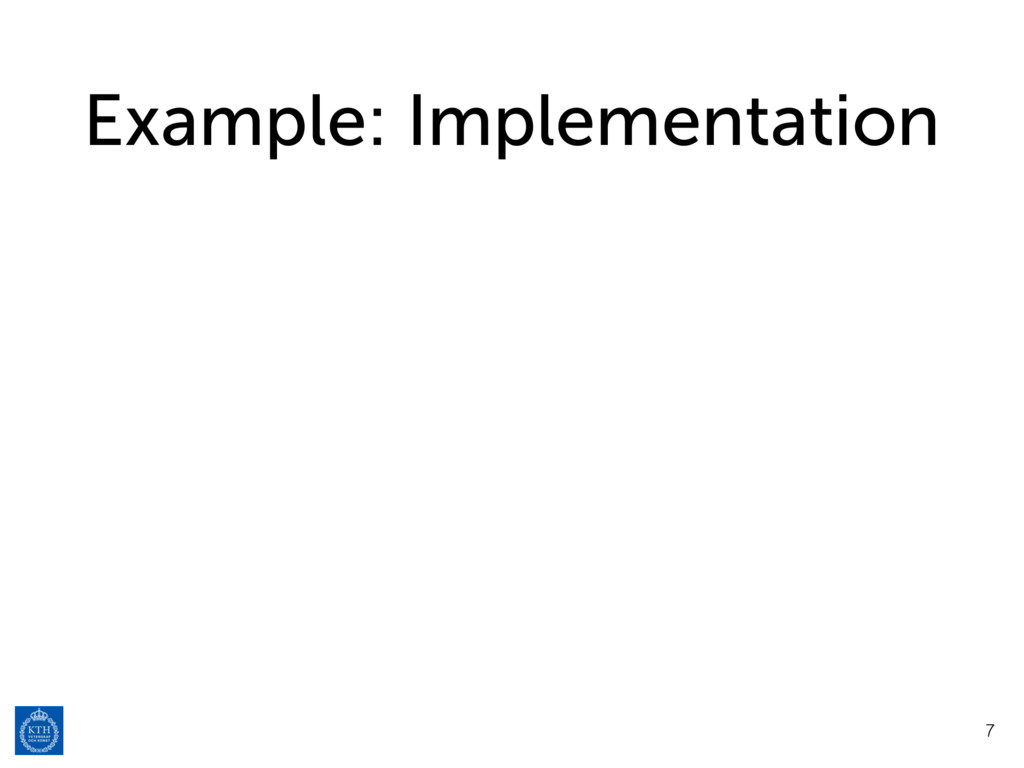 Example: Implementation 7