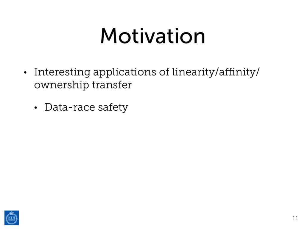Motivation • Interesting applications of linear...