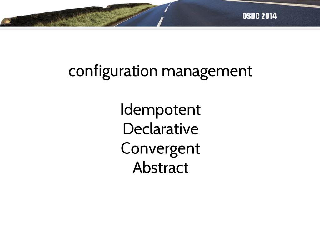 OSDC 2014 configuration management Idempotent D...
