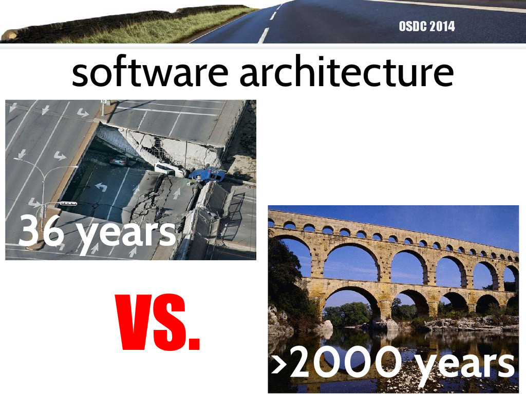 OSDC 2014 software architecture VS. 36 years >2...