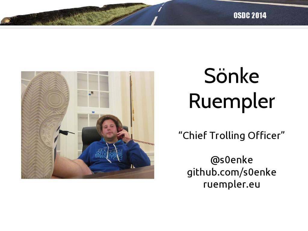 """OSDC 2014 Sönke Ruempler """"Chief Trolling Office..."""
