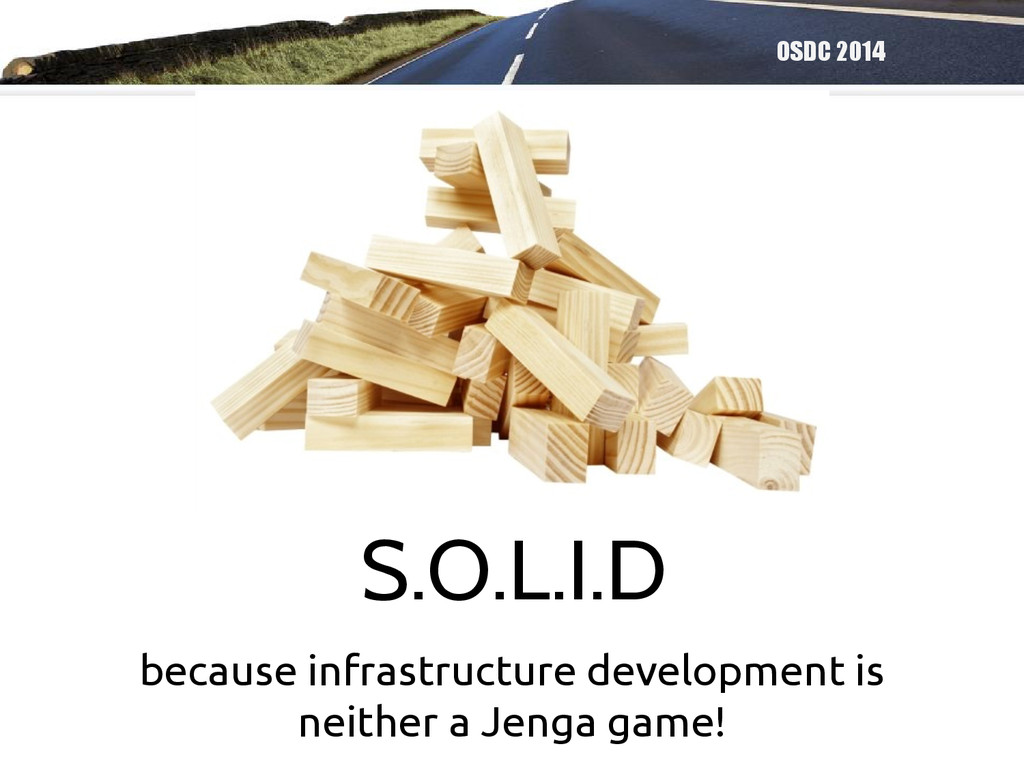 OSDC 2014 because infrastructure development is...