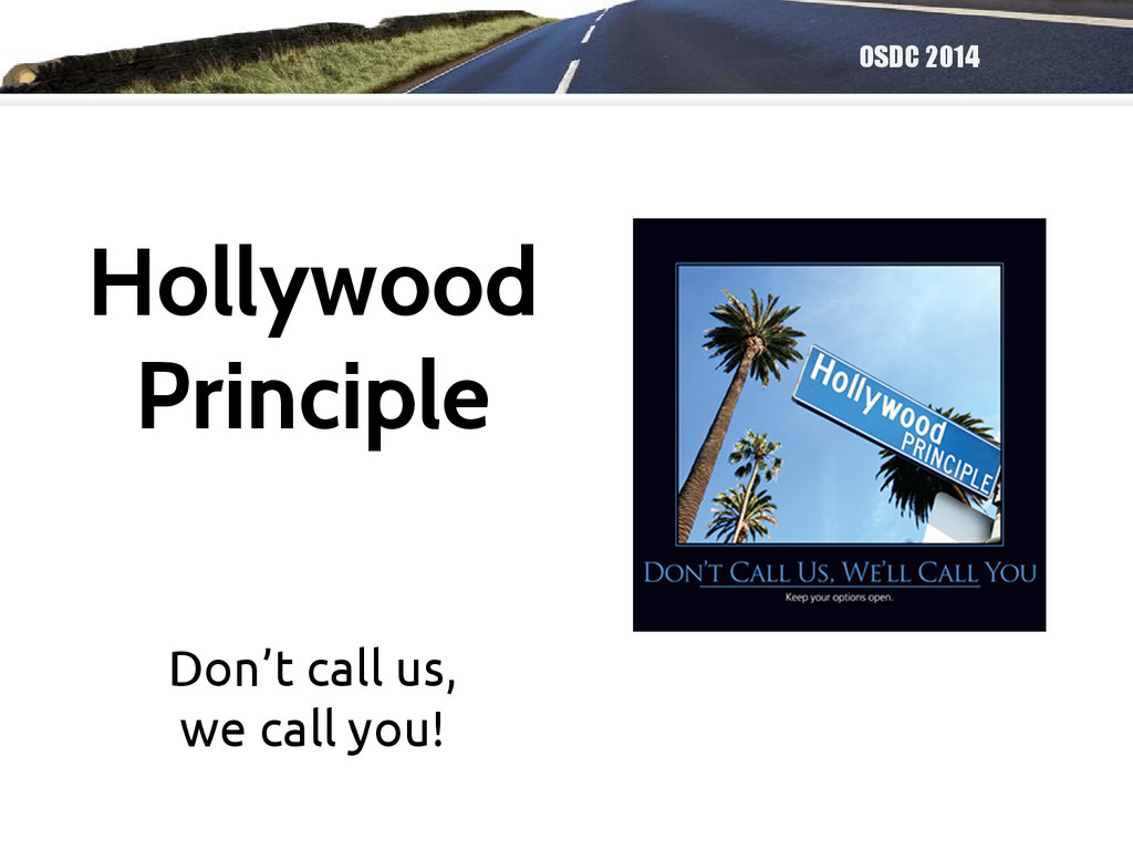 OSDC 2014 Don't call us, we call you! Hollywood...