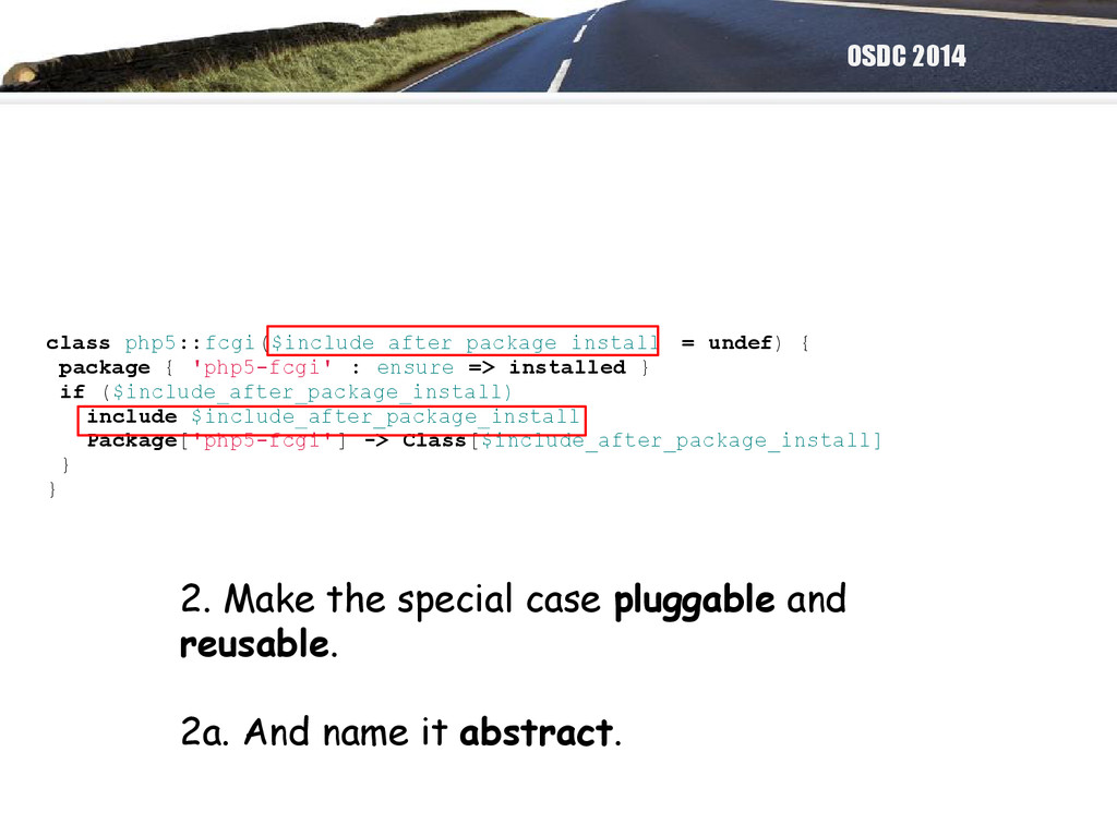 OSDC 2014 class php5::fcgi($include_after_packa...