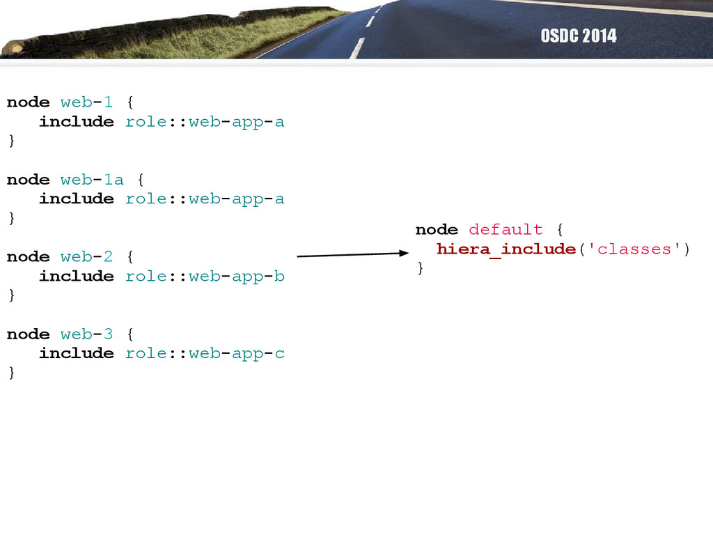 OSDC 2014 node default { hiera_include('classes...