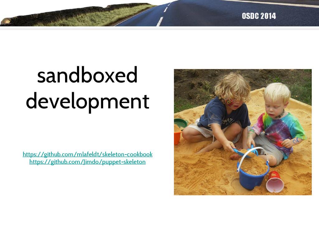 OSDC 2014 sandboxed development https://github....