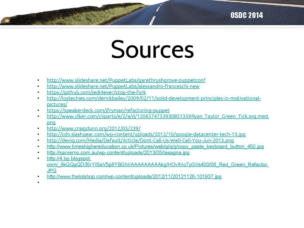 OSDC 2014 Sources • http://www.slideshare.net/P...