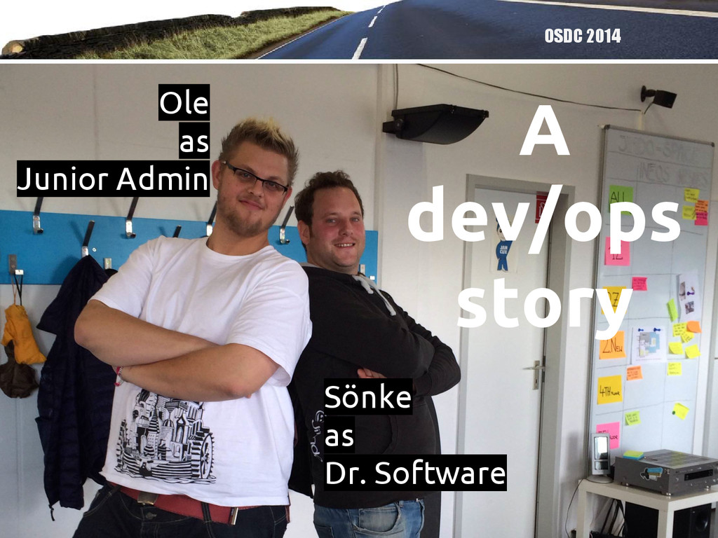 OSDC 2014 A dev/ops story Ole as Junior Admin S...