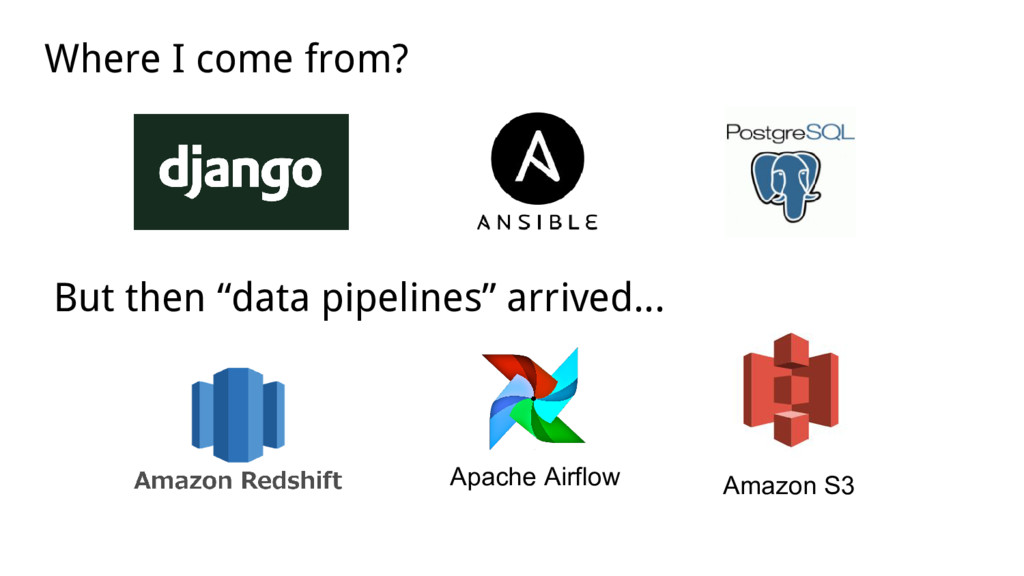 "Where I come from? But then ""data pipelines"" ar..."