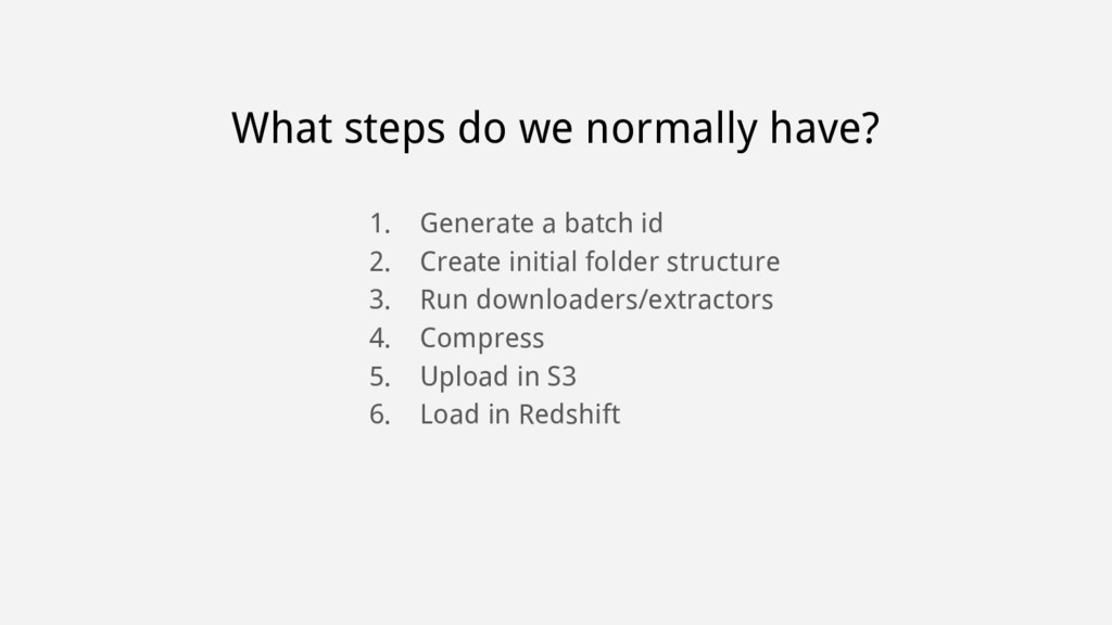 What steps do we normally have? 1. Generate a b...
